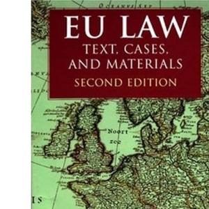 EU Law: Text, Cases and Materials