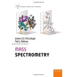 Mass Spectrometry (Oxford Chemistry Primers)