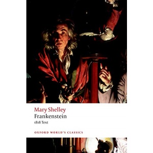 Frankenstein: or `The Modern Prometheus': The 1818 Text (Oxford World's Classics)