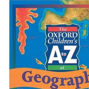 The Oxford Children's A to Z of Geography (The Oxford Children's A-Z)