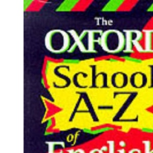 The Oxford School A-Z of English