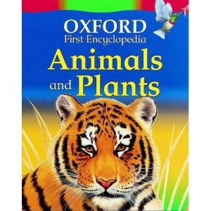 Animals and Plants (Oxford First Encyclopaedia)