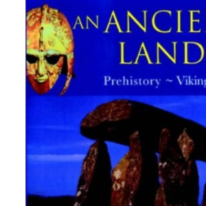The Oxford History of Britain and Ireland: Volume 1:An Ancient Land: Prehistory-Vikings (The Young Oxford History of Britain & Ireland)