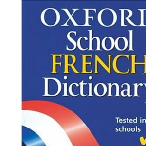 Oxford School French Dictionary 2004
