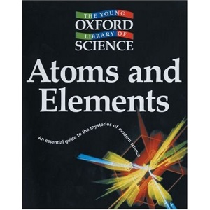 Atoms and Elements (Young Oxford Library of Science)