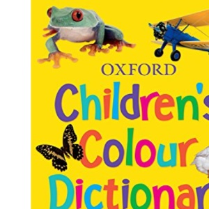 Oxford Children's Colour Dictionary: For Homework Help