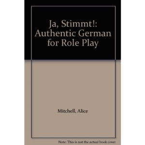 Ja, Stimmt!: Authentic German for Role Play
