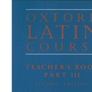 Oxford Latin Course:: Part III: Teacher's Book: Teacher's Book Pt.3