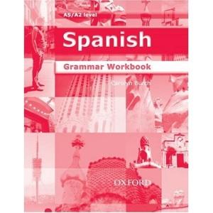 Spanish Grammar Workbook: AS/A2 Level