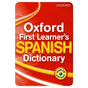 Oxford First Learner's Spanish Dictionary 2010 Edition