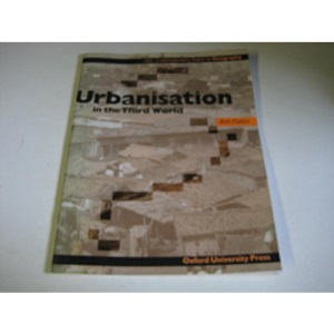 Urbanization in the Third World (Contemporary Issues in Geography S.)