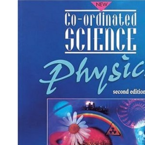 Co-ordinated Science: Physics (New co-ordinated science)