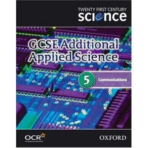 Twenty First Century Science: GCSE Additional Applied Science Module 5 Textbook: Communications (Gcse 21st Century Science)