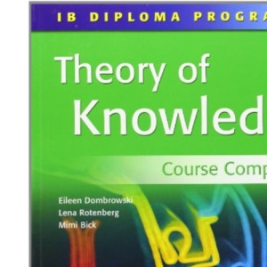 IB Course Companion: Theory of Knowledge: Theory of Knowledge Course Companion (IB Diploma Programme)