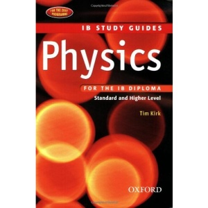 IB Study Guide: Physics for the IB Diploma 2nd Edition (IB Study Guides)