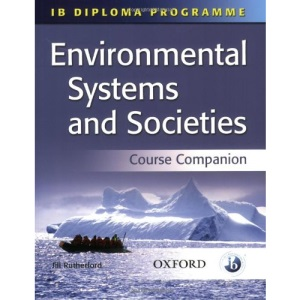 IB Course Companion: Environmental Systems and Societies: International Baccalaureate Diploma Programme (IB Diploma Programme)