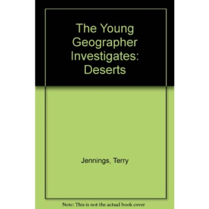 The Young Geographer Investigates: Deserts