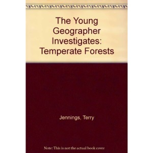 The Young Geographer Investigates: Temperate Forests