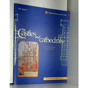 Castles and Cathedrals (Oxford History Study Units)