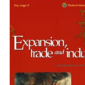 Expansion, Trade and Industry (Oxford History Study Units)