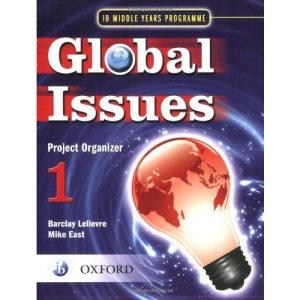 MYP Global Issues: Project Organizer 1: IB Middle Years Programme (International Baccalaureate)