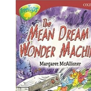 Oxford Reading Tree: Stage 15: TreeTops: The Mean Dream Wonder Machine