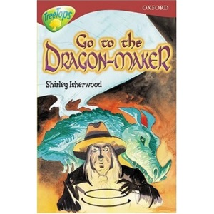 Go to the Dragon-maker (Oxford Reading Tree)