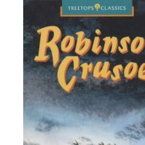 Oxford Reading Tree: Stage 16: TreeTops Classics: Robinson Crusoe: Robinson Crusoe (Oxford Reading Tree Treetops)