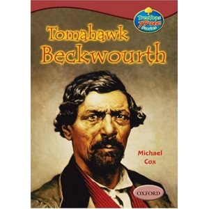 Oxford Reading Tree: Stages 15-16: TreeTops True Stories: Tomahawk Beckwourth