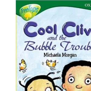 Oxford Reading Tree: Stage 12: TreeTops More Stories C: Cool Clive and the Bubble Trouble (Treetops Fiction)
