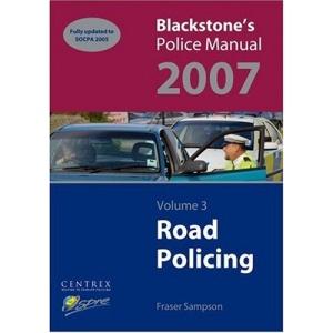 Road Policing 2007: 3 (Blackstone's Police Manuals)