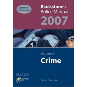 Crime 2007: v. 1 (Blackstone's Police Manuals)