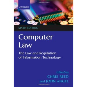 Computer Law: The Law and Regulation of Information Technology