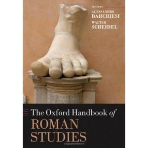 The Oxford Handbook of Roman Studies (Oxford Handbooks in Classics and Ancient History)