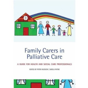 Family Carers in Palliative Care: A guide for health and social care professionals