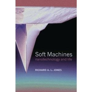 Soft Machines: Nanotechnology and Life