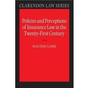 Policies and Perceptions of Insurance Law in the Twenty First Century (Clarendon Law Series)