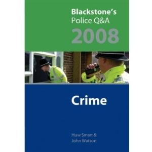 Blackstone's Police Q&A: Crime 2008