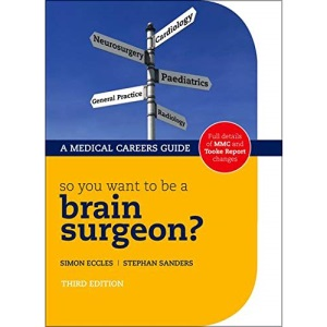 So you want to be a brain surgeon? (Success in Medicine)