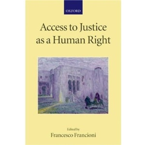 Access to Justice as a Human Right (Collected Courses of the Academy of European Law)