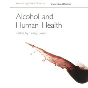 Alcohol and Human Health (Introducing Health Science)
