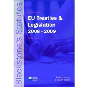 Blackstone's EU Treaties & Legislation 2008-2009 (Blackstone's Statute Book)