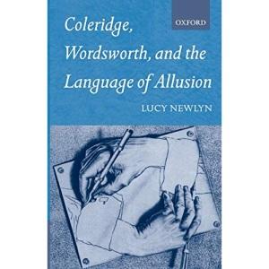 Coleridge, Wordsworth, and the Language of Allusion (Oxford English Monographs)