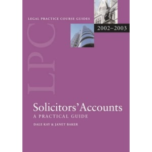 LPC Solicitors' Accounts: A Practical Guide (Legal Practice Course Guides)