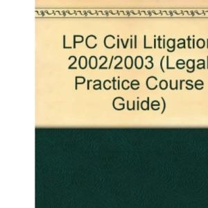 LPC Civil Litigation 2002/2003 (Legal Practice Course Guides)