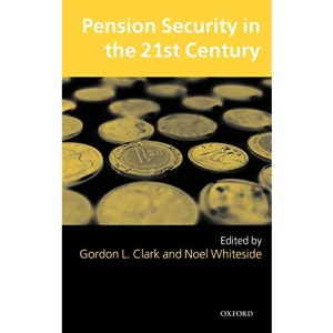 Pension Security in the 21st Century: Redrawing the Public-Private Debate