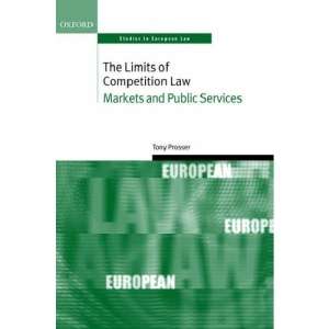 The Limits of Competition Law: Markets and Public Services (Oxford Studies in European Law)