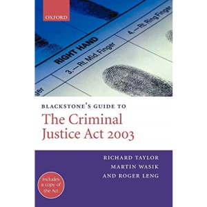 Blackstone's Guide to the Criminal Justice Act 2003