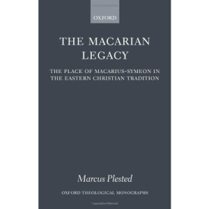 The Macarian Legacy: The Place of Macarius-Symeon in the Eastern Christian Tradition (Oxford Theological Monographs)