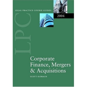 LPC Corporate Finance, Mergers and Acquisitions 2004 (Legal Practice Course Guides)
